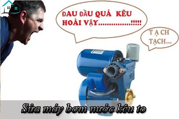 Sửa máy bơm nước kêu to