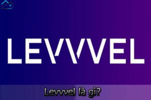 Levvvel là gì? Có thể truy cập vào Levvvel bằng cách nào?