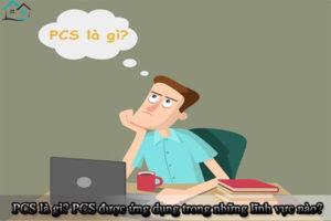 PCS là gì? PCS được ứng dụng trong những lĩnh vực nào?