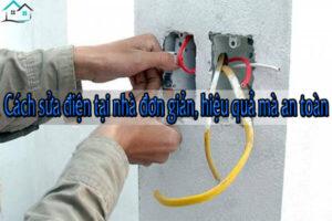 Cách sửa điện tại nhà đơn giản, hiệu quả mà an toàn