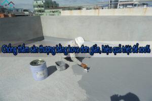 Chống thấm sân thượng bằng kova đơn giản, hiệu quả triệt để 100%