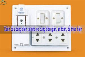 Cách đấu bảng điện tại nhà vô cùng đơn giản, an toàn, dễ thực hiện