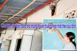 Cách tính tiền điện nước cho những người thuê trọ mới nhất theo quy định